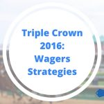 Triple Crown Wagers Strategies