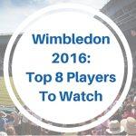 Wimbledon 2016 – Top Male Players